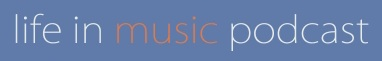 Life In Music PodcastBanner